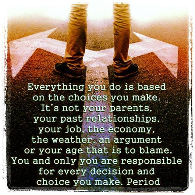 Choice you made